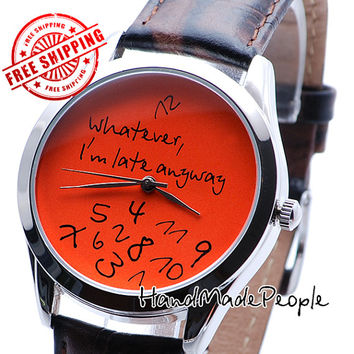Watch, Orange Watch Face Whatever I'm Late Anyway Wristwatch, Extraordinary Wrist Watch, Birthday Gift, Gift for Woman - Free Shipping