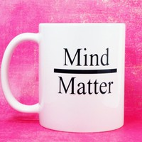 MIND OVER MATTER Coffee Mug Inspirational Gift
