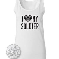 I Love My Soldier, Army Tank Top Shirt, Military Army Wife, Fiance, Girlfriend, Workout