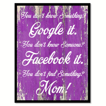 You don't know something google it Funny Quote Saying Gift Ideas Home Décor Wall Art