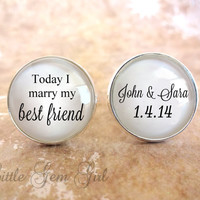 Today I marry my best friend custom name and date wedding Cufflinks - Groom Cufflinks Silver Plated Wedding Cuff Links - Wedding Keepsake