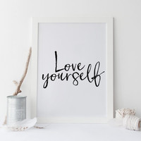 Printable art LOVE YOURSELF Justin Bieber quote,song lyrics print,printable art,love yourself art,home print,gift idea,gift for her,prints
