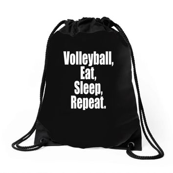 EAT, SLEEP, VOLLEYBALL, REPEAT Drawstring Bags