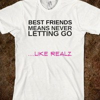 Never Let Go, For Realz - Worst Fear Clothing