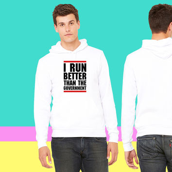 Run Better Than The Government sweatshirt hoodiee