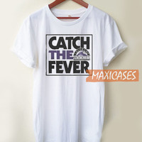 Catch The Fever T Shirt Women Men And Youth Size S to 3XL