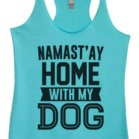 Womens Tri-Blend Tank Top - Namast'Ay Home With My Dog