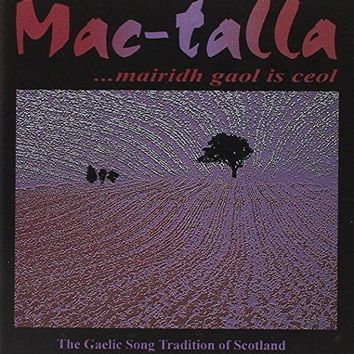 Mairidh Gaol Is Ceol (The Gaelic Song Tradition of Scotland)