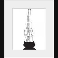 Nursery Wall Decor- Kids Wall Art- Where the Wild Things Are Quote- Let the Wild Rumpus Start- Black and White Print