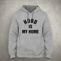 Hood is my home - For fangirl & fanboy - Gray/White Unisex Hoodie - HOODIE-083