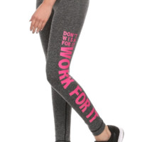DON'T WISH FOR IT WORK FOR IT Active Leggings
