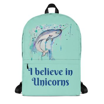 Narwhal Backpack I believe in unicorns quote