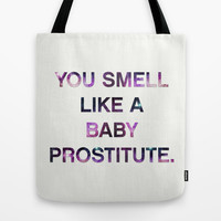 You Smell Like A Baby Prostitute - quote from the movie Mean Girls Tote Bag by AllieR