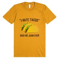 I Hate Tacos Said No Juan Ever T-shirt-Mandarin Orange T-Shirt