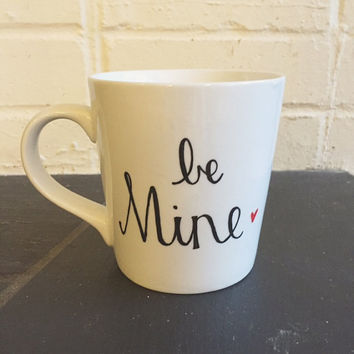 be mine coffee mug // valentine's mug gift // love mug // personalized mug // heart mug // gift mug for her or him