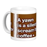 Cup Yawn is A Silent Scream