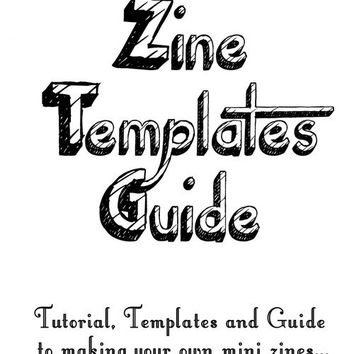 Zine Template Guide - Download Zines Templates - Printable DIY PDF for printing and formatting your own zines, magazines at home  Zinemaking