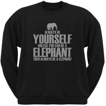 DCCKJY1 Always Be Yourself Elephant Black Adult Crew Neck Sweatshirt