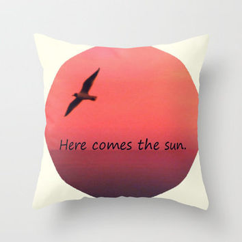 Here comes the sun Throw Pillow by Amy Copp
