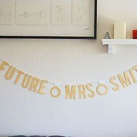 Custom Name Gold Future Mrs Banner, Photoprop, Wedding, Bachelorette Party