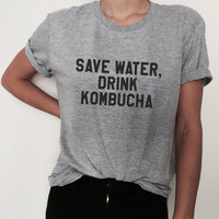Save water drink kombucha Tshirt tees yoga vegan funny fashion slogan tumblr womens gym fitness workout