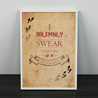 I Solemnly Swear That I Am Up To No Good, Harry Potter Poster, Harry Potter Print, Harry Potter Quotes, Marauders Map, A4