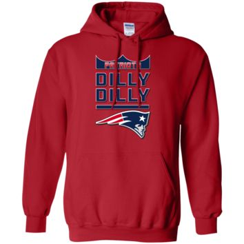 New England Patriots : Dilly Dilly : G185 Gildan Pullover Hoodie 8 oz.