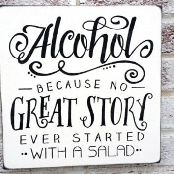 "Bachelorette Party Bachelor Party decor, ""Alcohol, because no great story ever started with a salad"" wood wedding signs, funny wedding decor"