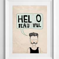 Printable Wall Decor - Hello beautiful Quote Poster - Typography Wall Decor -Typography Poster - Unique Gift - posters - ALL SIZES A3