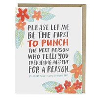 Punch the Next Person Who Tells You Everything Happens for a Reason Blank Greeting Card in Floral Design
