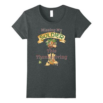 Missing My Soldier This Thanksgiving T-Shirt