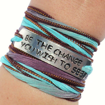 Be The Change You Wish To See Silk Wrap Bracelet Life Quote Yoga Inspirational Words Motivational Yogi Jewelry Engraved Gift For Her C13