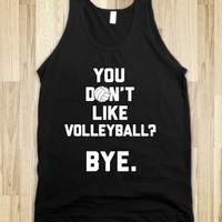 You Don't Like Volleyball?