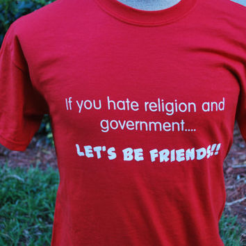 Anti Religion, Anti Government,Offensive , Controversial , Screen Print , Humor Shirts