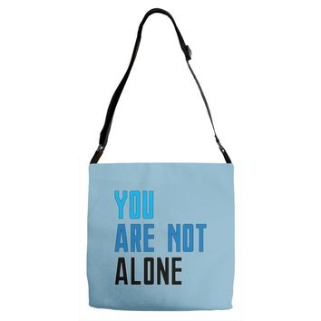 you are not alone   dear evan hansen Adjustable Strap Totes