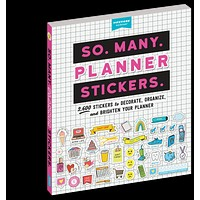 So Many Planner Stickers: 2,600 Stickers to Decorate, Organize, and Brighten Your Planner