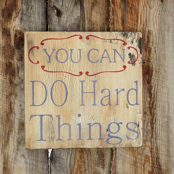 You Can DO Hard Things Montana Wood Sign Painted Wood Sign Montana Wall Decor Crackle Finish Primitive Grubby Sign Decor Wall Decor