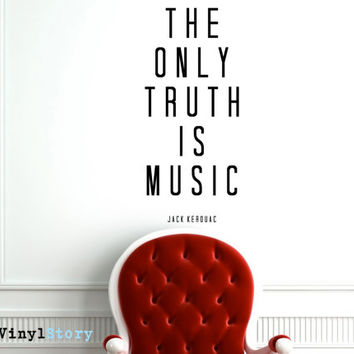 "Jack Kerouac Inspiring Typography Wall Decal Quote ""The Only Truth is Music"" 22 x 17 inches"