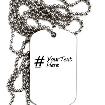 Personalized Hashtag Adult Dog Tag Chain Necklace by TooLoud