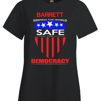 BARRETT Keeping The World Safe For Democracy v1 - Ladies T Shirt