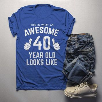 Men's Funny 40th Birthday T Shirt This Is What Awesome Forty Year Old Looks Like TShirt
