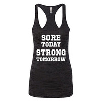 Womens Workout Tank Gym Tank Sore Today Strong Tomorrow Burnout Racerback Gym Tank Work Out Clothes B10