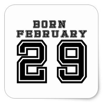 Born February 29 Square Sticker