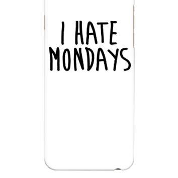 I Hate Mondays - iphone 6 Plus Case