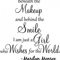 #1 Beneath the makeup and behind the smile I'm just a girl who wishes for the world Marilyn Monroe wall art wall sayings:Amazon:Home & Kitchen