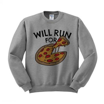 Will Run For Pizza Crewneck Sweatshirt