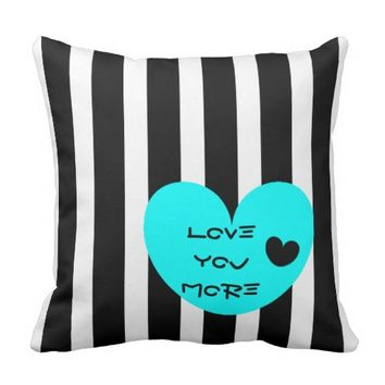 Love you More, B&W Stripes & Hearts Throw Pillows