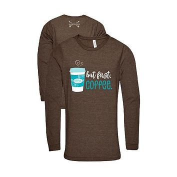 Southern Couture Lightheart But First Coffee Triblend Front Print Long Sleeve T-Shirt