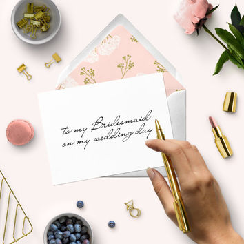 To my bridesmaid on my wedding day-DIY printable wedding day cards-Modern calligraphy card to bridesmaid-Affordable bridal party cards