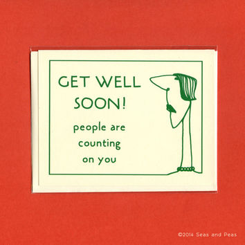 Funny Get Well Card - PEOPLE NEED YOU - Snarky Get Well Card - Funny Get Well - Get Well Card - Adult Get Well Card - Get Well Soon Card